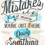 Making Mistakes - Learn and Move On