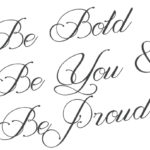 Be Bold, Be You, & Be Proud