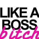 Bitch Boss vs Boss Bitch