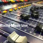 Mixing Music Live - Discounts Available to SoundGirls Members