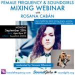 Mixing Webinar with Rosana Cabán