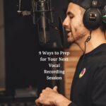9 Ways To Prep For A Vocal Recording Session