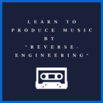Reverse Engineering to Learn Music Production